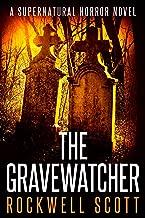 The Gravewatcher: A Supernatural Horror Novel