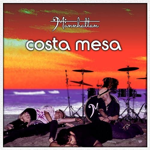 Costa Mesa by Mannhattan on Amazon Music - Amazon.com