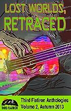 Lost Worlds, Retraced (Third Flatiron Anthologies Book 6)