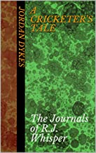 A Cricketer's Tale: The Journals of R.J. Whisper (Magi-Obscura Book 1)