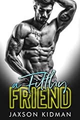 A FILTHY Friend (Filthy Line Book 5) Kindle Edition