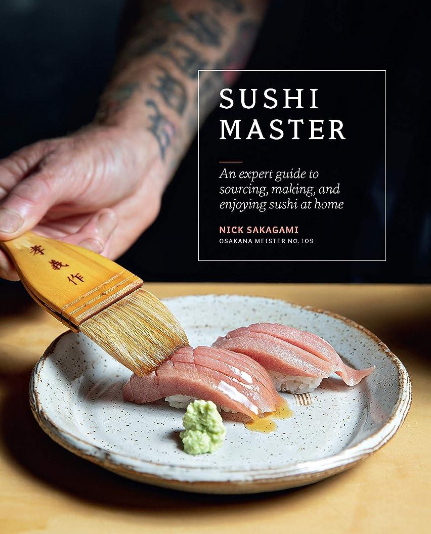 Sushi Master: An expert guide to sourcing, making and enjoying sushi at home xnheaczsvde00
