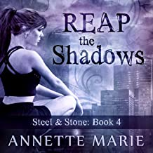 Reap the Shadows: Steel & Stone, Book 4