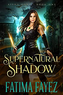 Supernatural Shadow: An Urban Fantasy Novel (Aisha Bone Book 1) (English Edition)