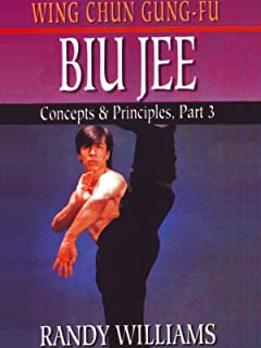 Wing Chun Gung-Fu Biu Jee Concepts and Principles Part 3 Randy Williams