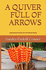 A QUIVER FULL OF ARROWS Kindle Edition