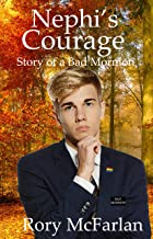 Nephi's Courage: Story of a Bad Mormon (English Edition)