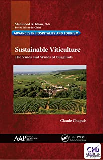 Sustainable Viticulture: The Vines and Wines of Burgundy (Advances in Hospitality and Tourism)