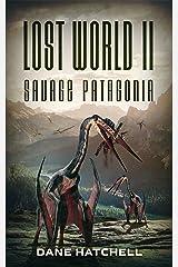 Lost World II: Savage Patagonia Kindle Edition