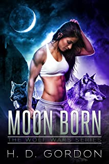 Moon Born: a wolf shifter fantasy adventure (The Wolf Wars Series Book 3)