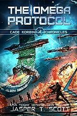 The Omega Protocol (Cade Korbin Chronicles Book 4) Kindle Edition