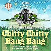Chitty Chitty Bang Bang: A BBC Radio Full-Cast Dramatisation