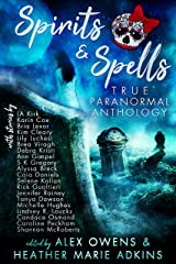 Spirits & Spells True Paranormal Anthology Kindle Edition