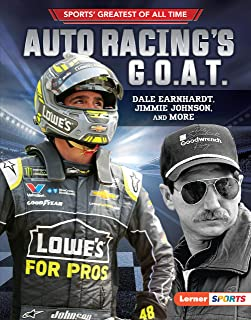 Auto Racing's G.O.A.T.: Dale Earnhardt, Jimmie Johnson, and More (Sports' Greatest of All Time (Lerner ™ Sports)) (English Edition)