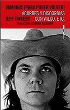 Vámonos [para poder volver]: Acordes y discordias con Wilco, etc. (Spanish Edition)