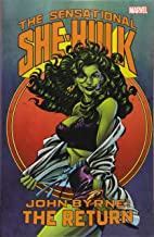 Sensational She-Hulk by John Byrne: The Return (The Sensational She-Hulk)