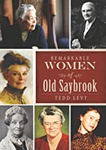 Remarkable Women of Old Saybrook (American Heritage) (English Edition)