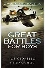 Great Battles for Boys: WW2 Pacific Kindle Edition