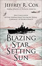 Blazing Star, Setting Sun: The Continuation of the Guadalcanal-Solomons Campaign of World War II November 1942–March 1943