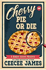 Cherry Pie Or Die (Baker Street Cozy Mysteries Book 1) Kindle Edition