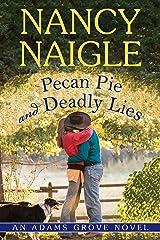 Pecan Pie and Deadly Lies (An Adams Grove Novel Book 4) Kindle Edition