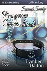 Dangerous Curves Ahead [Suncoast Society] (Siren Publishing Sensations) Kindle Edition
