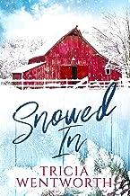 Snowed In (Snowed In Series Book 1)