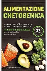 Alimentazione chetogenica: Perdere peso efficacemente con la dieta chetogenica - compresi 14 giorni di dieta ideale per principianti e professionisti (tornare in forma) (Italian Edition) Format Kindle