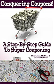 Conquering Coupons!: A Step-By-Step Guide To Super Couponing