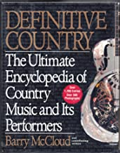 Definitive Country: The Ultimate Encyclopedia of Country Music and Its Performers