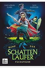 Bund der Schattenläufer – Fuchsfeuer (Die Schattenläufer-Reihe 1) (German Edition) Kindle Edition