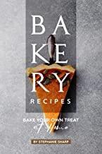 Bakery Recipes: Bake your own Treat at Home (English Edition)