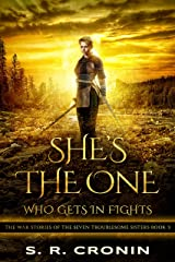 She's the One Who Gets in Fights (The War Stories of the Seven Troublesome Sisters Book 3) Kindle Edition