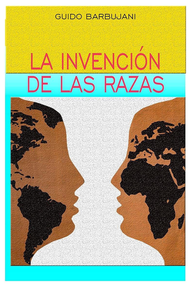 不毛蒸発する熱心La invención de las razas (Spanish Edition)