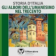 Il Trecento e gli albori dell'Umanesimo: Storia d'Italia 28