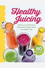 Healthy Juicing: Delicious and Nutritious Recipes for Energy, Detox, and Weight Loss (Love Food) Kindle Edition