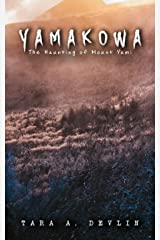 Yamakowa: The Haunting of Mount Yami (The Kowa Files Book 2) Kindle Edition
