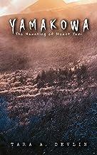 Yamakowa: The Haunting of Mount Yami (The Kowa Files Book 2)