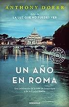 Un año en Roma: Una celebración de la vida, de la escritura y de la Ciudad Eterna (Spanish Edition)
