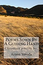 Poems Sown By A Guiding Hand