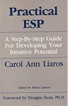 Practical ESP: A Step-by-Step Guide for Developing Your Intuitive Potential