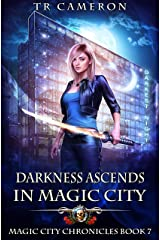 Darkness Ascends in Magic City (Magic City Chronicles Book 7) Kindle Edition