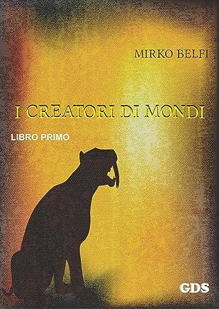 I creatori di mondi - Primo volume