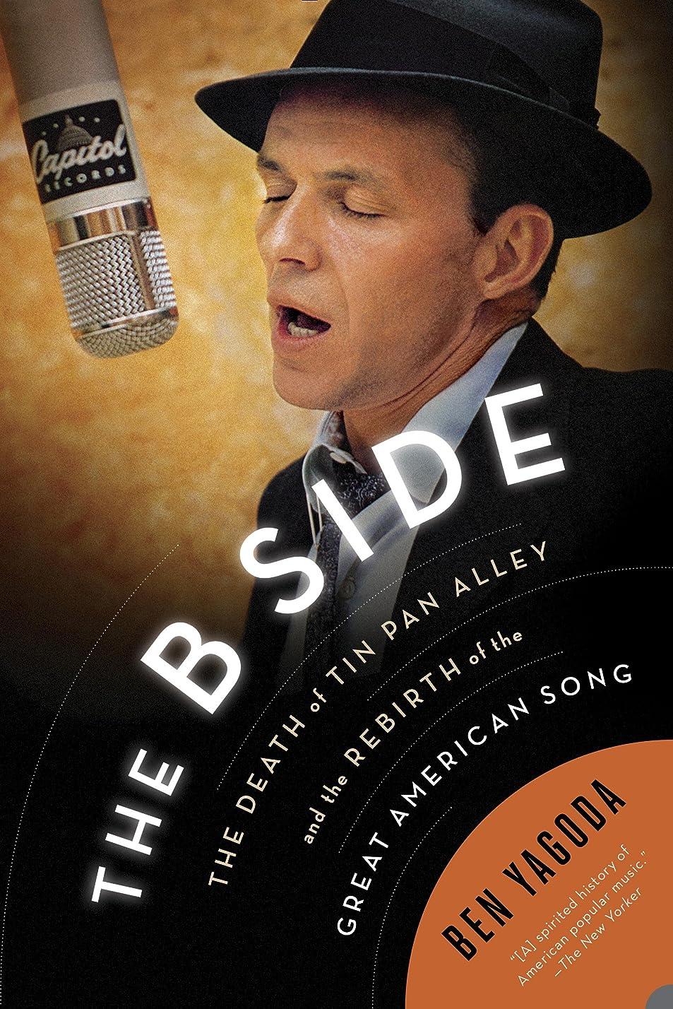 検出するコマンド識別するThe B Side: The Death of Tin Pan Alley and the Rebirth of the Great American Song (English Edition)