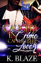 Caught In Crime, Captured By Love 2: An Urban Love Story