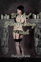 Wicked Wallbusting Witch (A Haunted Mansion, an Ancient Curse, and CBT Femdom! Book 1) (English Edition)