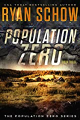 Population Zero: Book 3: A Post-Apocalyptic Cyber Thriller (The Population Zero Trilogy) Kindle Edition