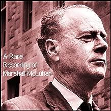 A Rare Recording of Marshall McLuhan