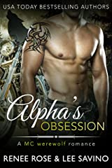 Alpha's Obsession: An MC Werewolf Romance (Bad Boy Alphas Book 5) Kindle Edition