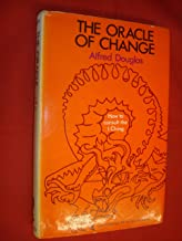 The oracle of change: How to consult the I ching;